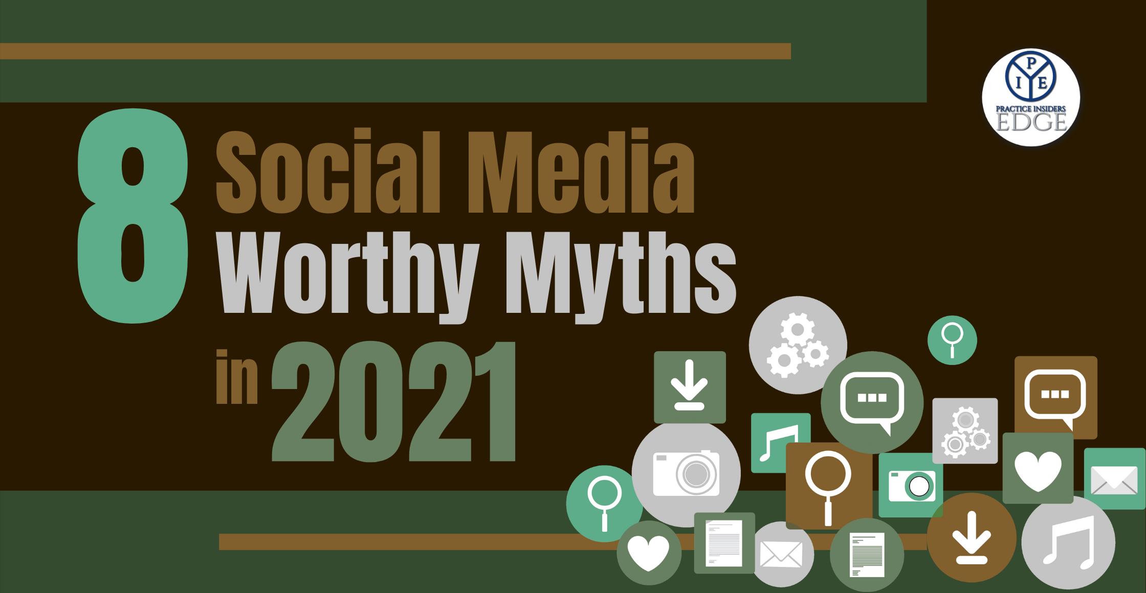 8 Social Media Forget Worthy Myths in 2021