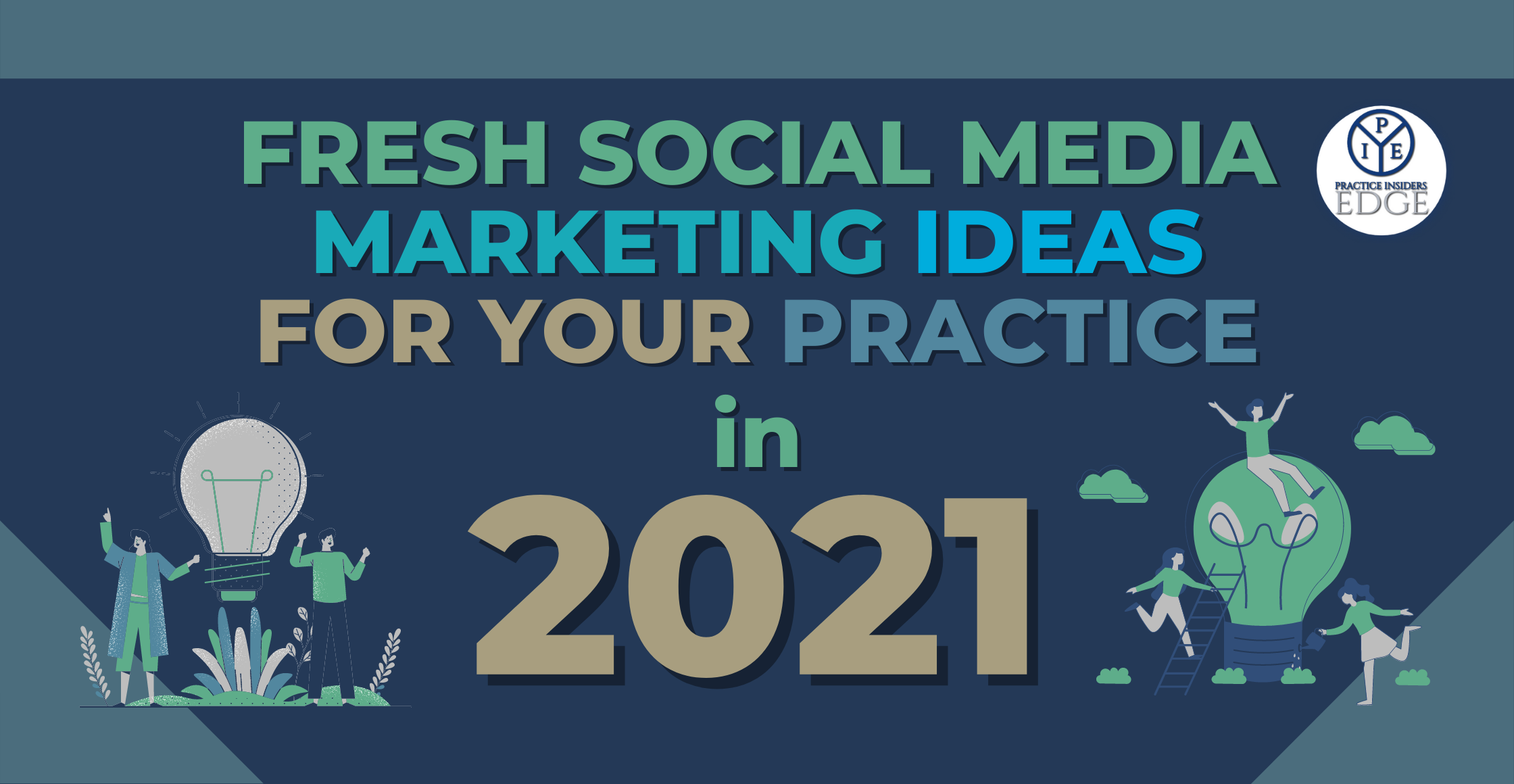 Fresh Social Media Marketing Ideas For Your Practice in 2021