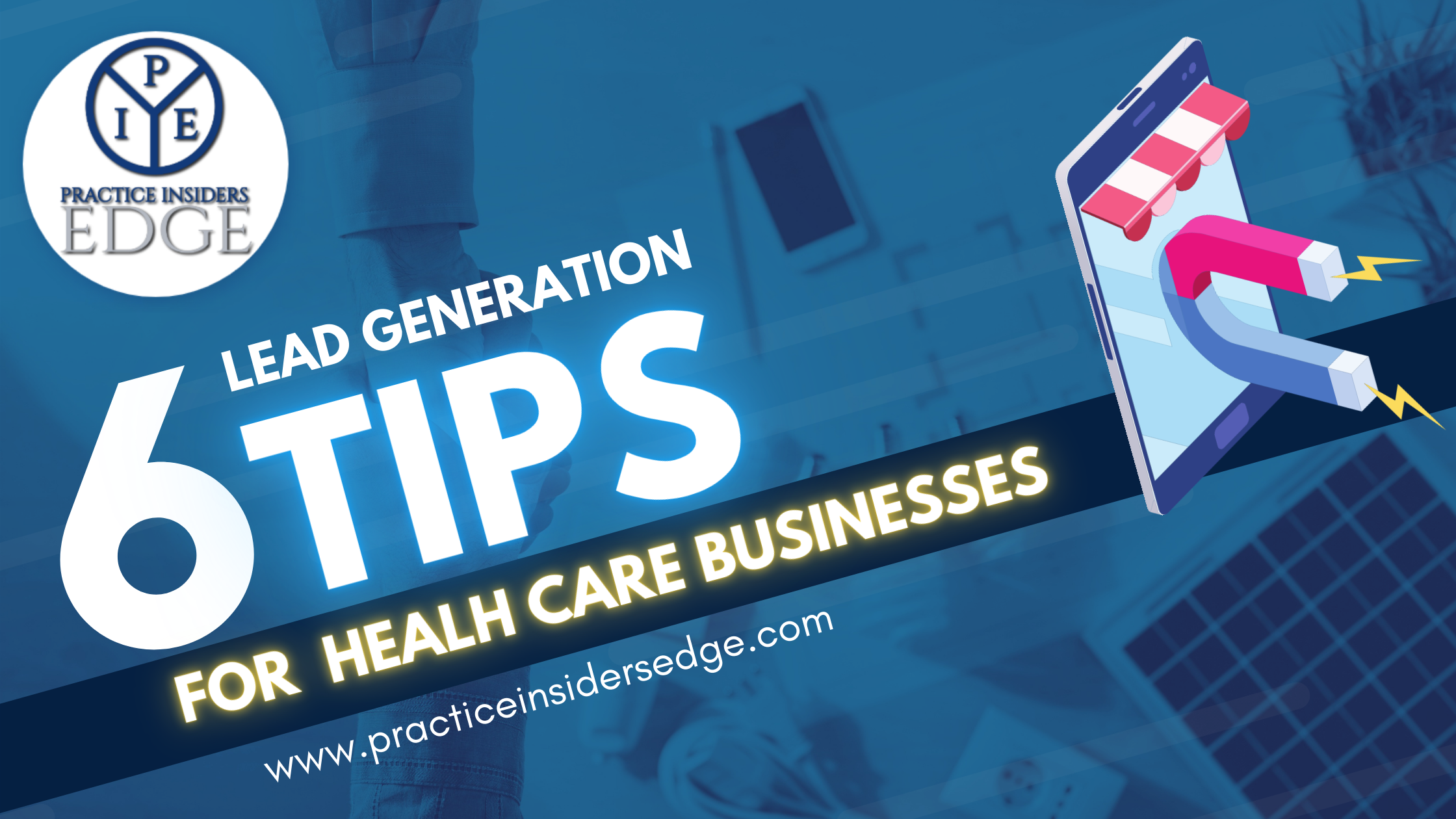 6 Local Lead Generation Tips For Your Healthcare Business